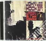John Lee Hooker - Urban Blues cd musicale di JOHN LEE HOOKER