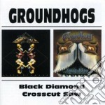 CROSSCUT SAW/BLACK DIAMON cd musicale di GROUNDHOGS