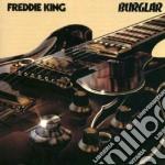 Freddie King - Burglar cd musicale di FREDDIE KING