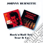 ROCK'N'ROLL../TEAR IT UP cd musicale di BURNETTE JOHNNY