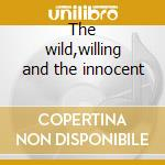 The wild,willing and the innocent cd musicale di Ufo