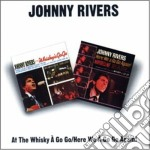 Johnny Rivers - At The Whisky A Go Go cd musicale di JOHNNY RIVERS