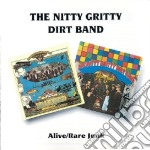 Nitty Gritty Dirt Band - Alive / Rare Junk cd musicale di THE NITTY GRITTY DIR