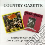 TRAITOR IN OUR MIDST-DON'T GIVE UP YOUR cd musicale di COUNTRY GAZETTE