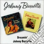 DREAMIN'/JOHNNY BURNETTE cd musicale di BURNETTE JOHNNY