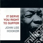 John Lee Hooker - It Serve You Right To Suffer cd musicale di JOHN LEE HOOKER