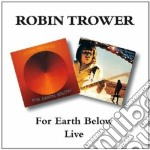 Robin Trower - For Earth Below Live cd musicale di ROBIN TROWER