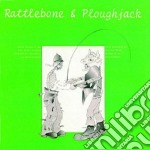 Ashley Hutchings - Rattlebone & Ploghjack cd musicale di ASHLEY HUTCHINGS