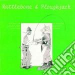 Ashley Hutchings - Rattlebone & Ploghjack cd musicale di ASHLEY HUTCHINGS