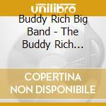 Buddy Rich Big Band - The Buddy Rich Collection cd musicale di BUDDY RICH BIG BAND