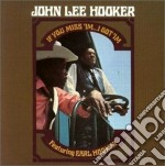 John Lee Hooker - If You Miss 'im...i Got 'im cd musicale di JOHN LEE HOOKER