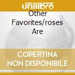 OTHER FAVORITES/ROSES ARE cd musicale di BURNETTE JOHNNY