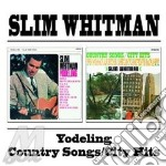 Slim Whitman - Yodeling / Country Songs cd musicale di WHITMNA SLIM