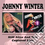 SILL ALIVE./CAPTURED LIVE cd musicale di JOHNNY WINTER