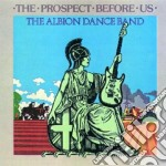 Albion Dance Band - The Prospect Before Us cd musicale di ALBION BAND