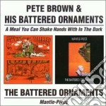 MEAL YOU.../MANTLE-PIECE cd musicale di PETE BROWN & HIS BAT