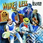WIRE LESS cd musicale di BLUES BAND
