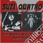 Suzi Quatro - Your Mamma Won't Like Me cd musicale di SUZI QUATRO