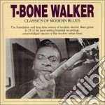 T-bone Walker - Classics Of Modern Blues cd musicale di WALKER T-BONE