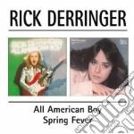 Rick Derringer - All American Boy/Spring Forever cd musicale di DERRINGER RICK