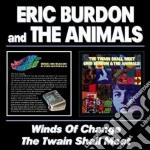 WINDS OF CHANGE/THE TWAIN SHALL MEET cd musicale di BURDON ERIC & THE ANIMALS