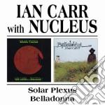 SOLAR PLEXUS/BELLADONNA cd musicale di IAN CARR WITH NUCLEUS