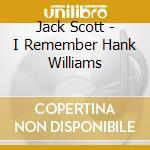 I REMEMBER/WHAT... cd musicale di WILLIAMS JACK