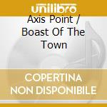 AXIS POINT / BOAST OF THE TOWN cd musicale di AXIS POINT