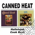 HALLELUIJAH / COOK BOOK cd musicale di CANNED HEAT