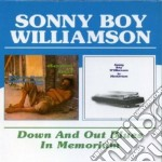 Sonny Boy Williamson - Down And Out Blues/in Memorium cd musicale di SONNY BOY WILLIAMSON