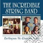 EARTHSPAN/NO RUINOUS FEUD cd musicale di INCREDIBLE STRING BA