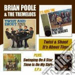 TWIST & SHOUT / IT'S ABOUT... cd musicale di POOLE BRIAN & TREMEL