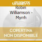 MYRTH cd musicale di WILLIAMSON ROBIN