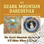 THE OZRAK MOUNTAIN/IT'LL SHINE WHEN cd musicale di OZRAK MOUNTAIN DAREDEVILS