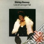 Shirley Bassey - Live At Carnegie Hall cd musicale di SHIRLEY BASSEY