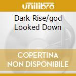 DARK RISE/GOD LOOKED DOWN cd musicale di MATTHEWS IAIN