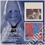 NOTHIN'BUT THE BLUES / WHITE HOT BLUE cd musicale di WINTER JOHNNY