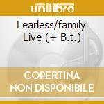 FEARLESS/FAMILY LIVE  (+ B.T.)            cd musicale di FAMILY