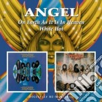 Angel - On Earth As It Is Heaven/white Hot cd musicale di Angel