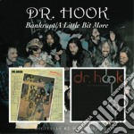 Dr. Hook - Bankrupt/a Little Bit More cd musicale di Hook Dr