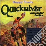 Quicksilver Messenger Service - Happy Trails cd musicale di QUICKSILVER MESSENGER SERVICE