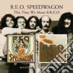 R.e.o. Speedwagon - This Time We Mean It cd musicale di Speedwagon R.e.o.