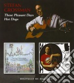 Stefan Grossman - Those Pleasant Days / Hot Dogs cd musicale di Stefan Grossman