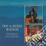 Doc & Merle Watson - Look Away / Live & Pickin' cd musicale di Doc & merle Watson