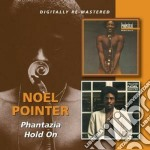 Phantazia/hold on cd musicale di Noel Pointer