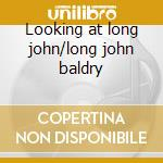 Looking at long john/long john baldry cd musicale di Baldry long john