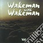 Wakeman With Wakeman - Wakeman With Wakeman cd musicale di Wakeman with wakeman
