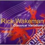 Rick Wakeman - Classical Variations cd musicale di Rick Wakeman