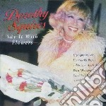 Squires, Dorothy - Say It With Flowers cd musicale di Dorothy Squires