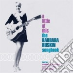 Barbara Ruskin - Little Of This cd musicale di Barbara Ruskin